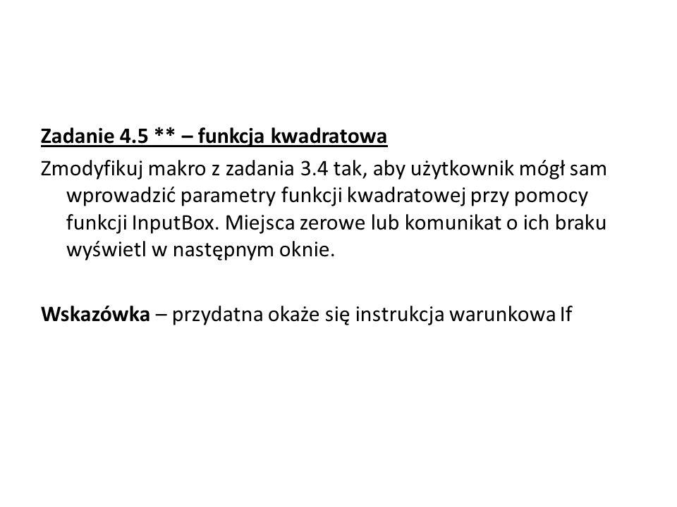 Zadanie 4. 5. – funkcja kwadratowa Zmodyfikuj makro z zadania 3