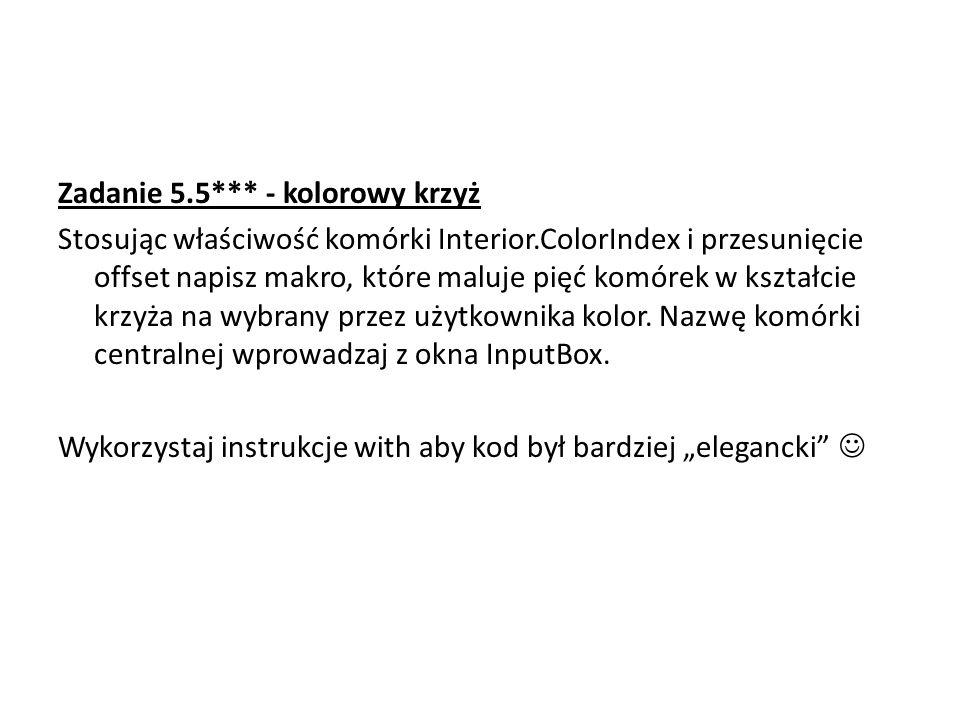Zadanie 5. 5. - kolorowy krzyż Stosując właściwość komórki Interior