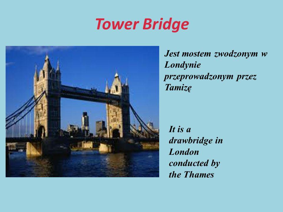 Tower Bridge Jest mostem zwodzonym w Londynie przeprowadzonym przez Tamizę.