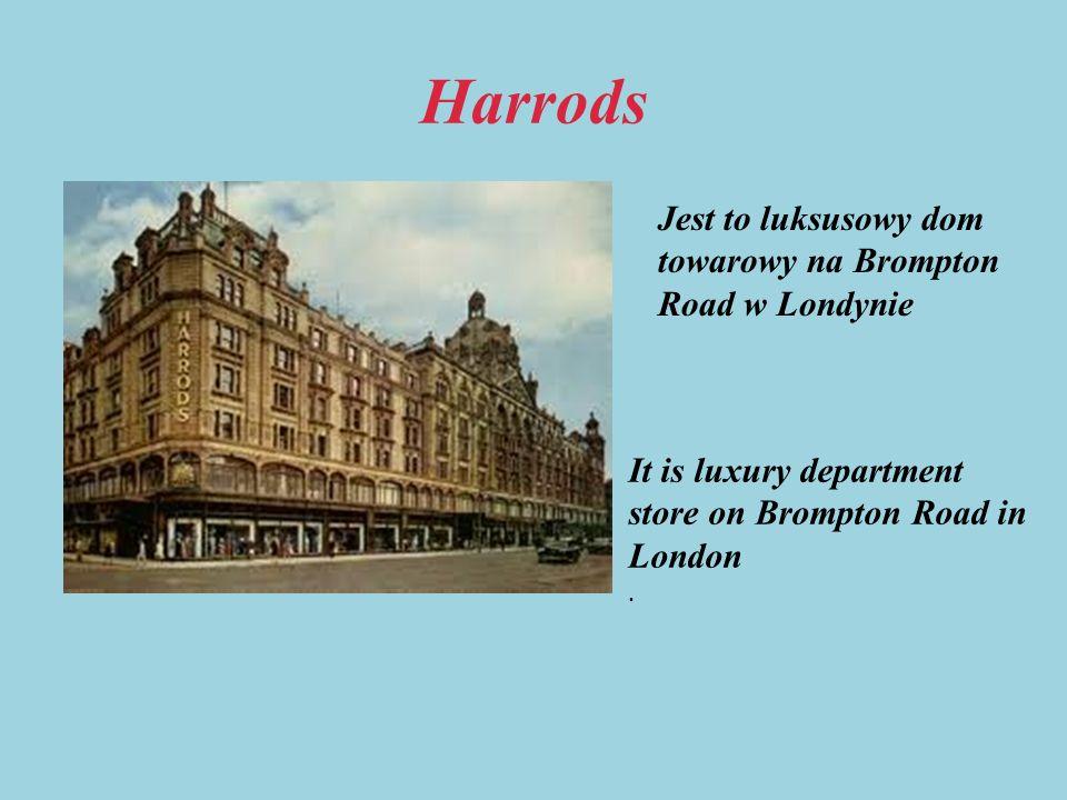 Harrods Jest to luksusowy dom towarowy na Brompton Road w Londynie