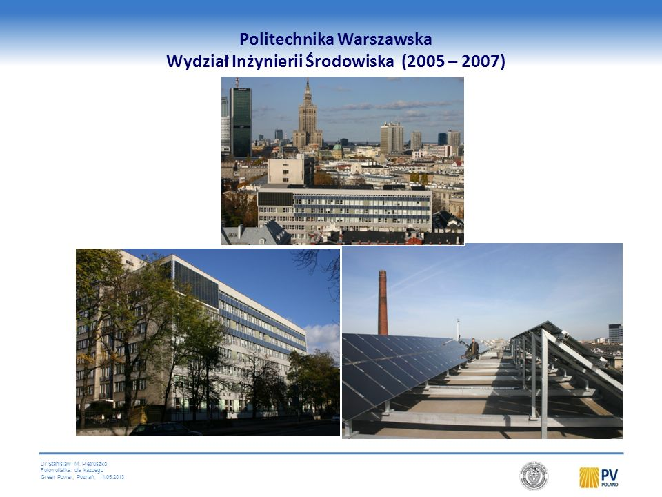 Politechnika Warszawska Wydział Inżynierii Środowiska (2005 – 2007)