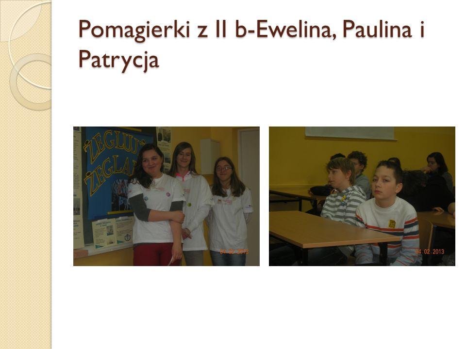 Pomagierki z II b-Ewelina, Paulina i Patrycja