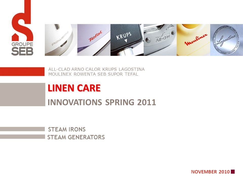 LINEN CARE INNOVATIONS SPRING 2011 STEAM IRONS STEAM GENERATORS