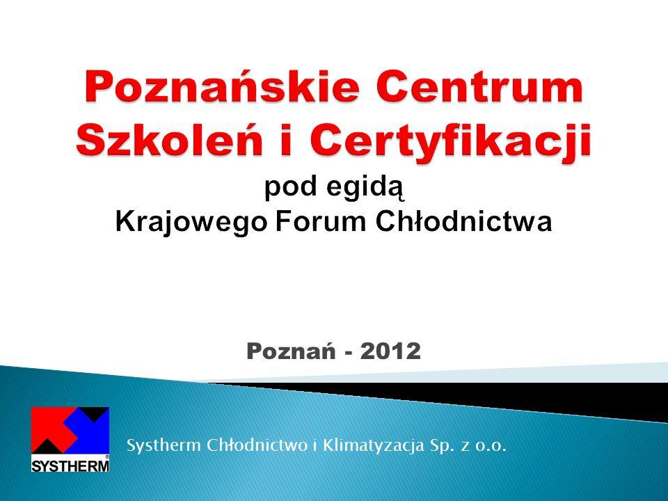 Poznańskie Centrum Szkoleń i Certyfikacji pod egidą Krajowego Forum Chłodnictwa