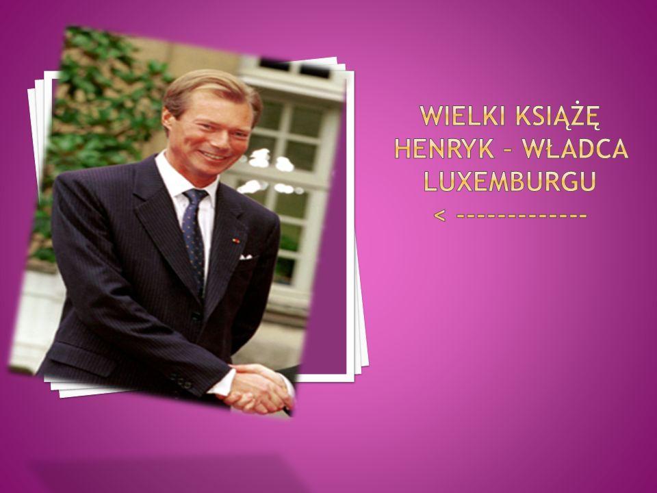 Wielki książę Henryk – władca luxemburgu < -------------
