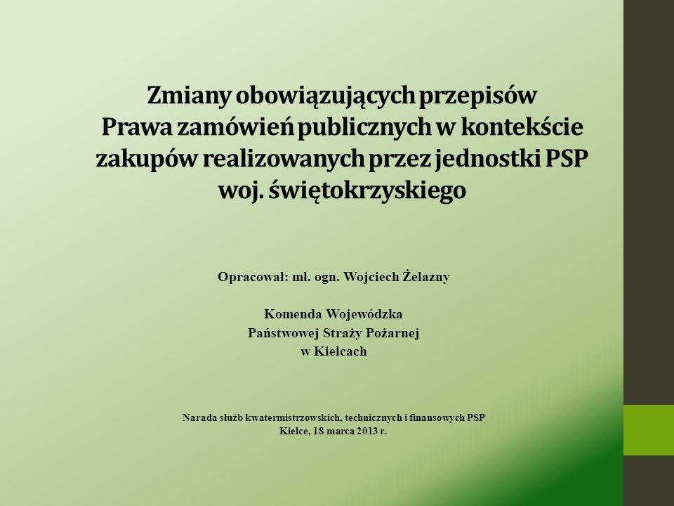 Zmiany obowiązujących przepisów Prawa zamówień publicznych w kontekście zakupów realizowanych przez jednostki PSP woj. świętokrzyskiego