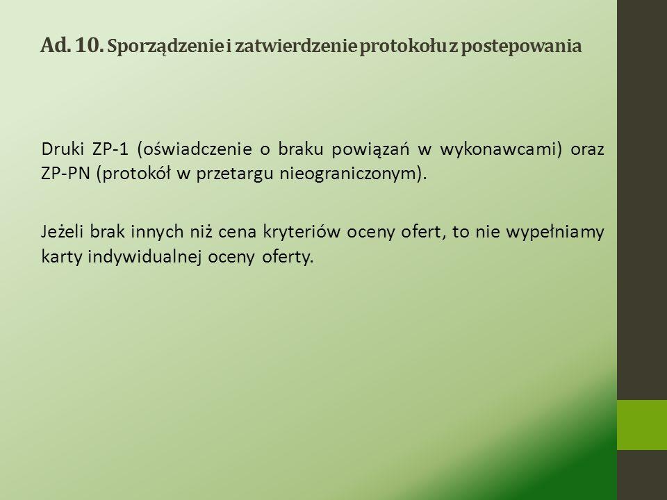 Ad. 10. Sporządzenie i zatwierdzenie protokołu z postepowania