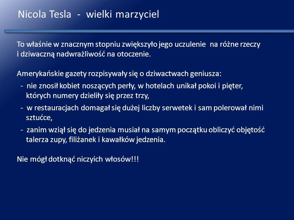 Nicola Tesla - wielki marzyciel