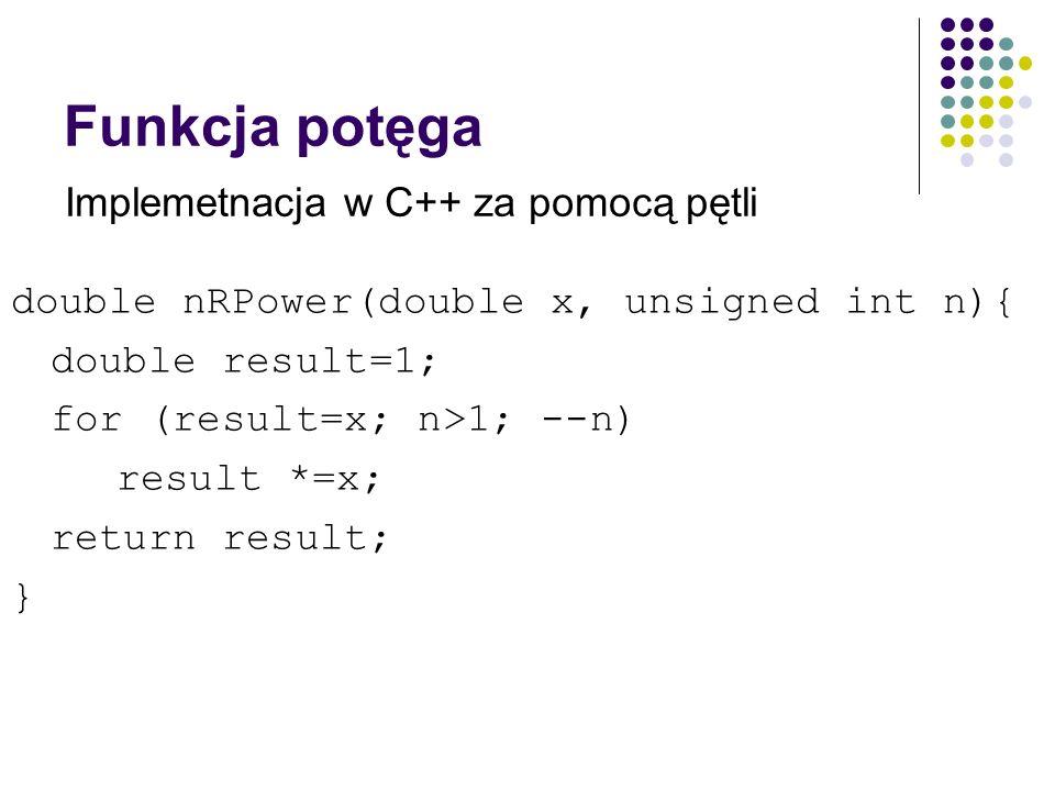 Funkcja potęga Implemetnacja w C++ za pomocą pętli