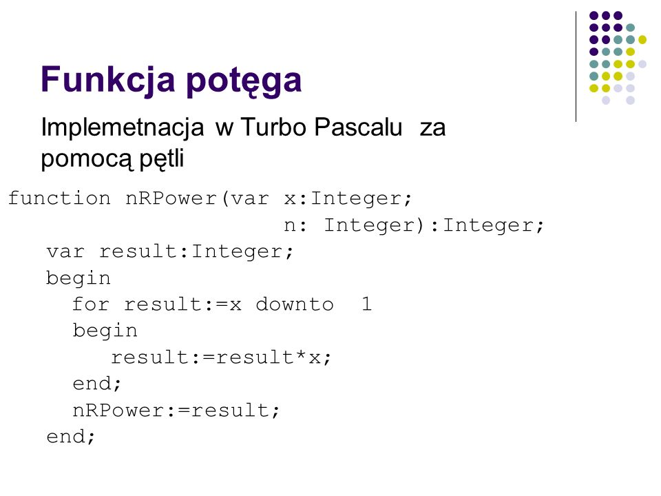 Funkcja potęga Implemetnacja w Turbo Pascalu za pomocą pętli