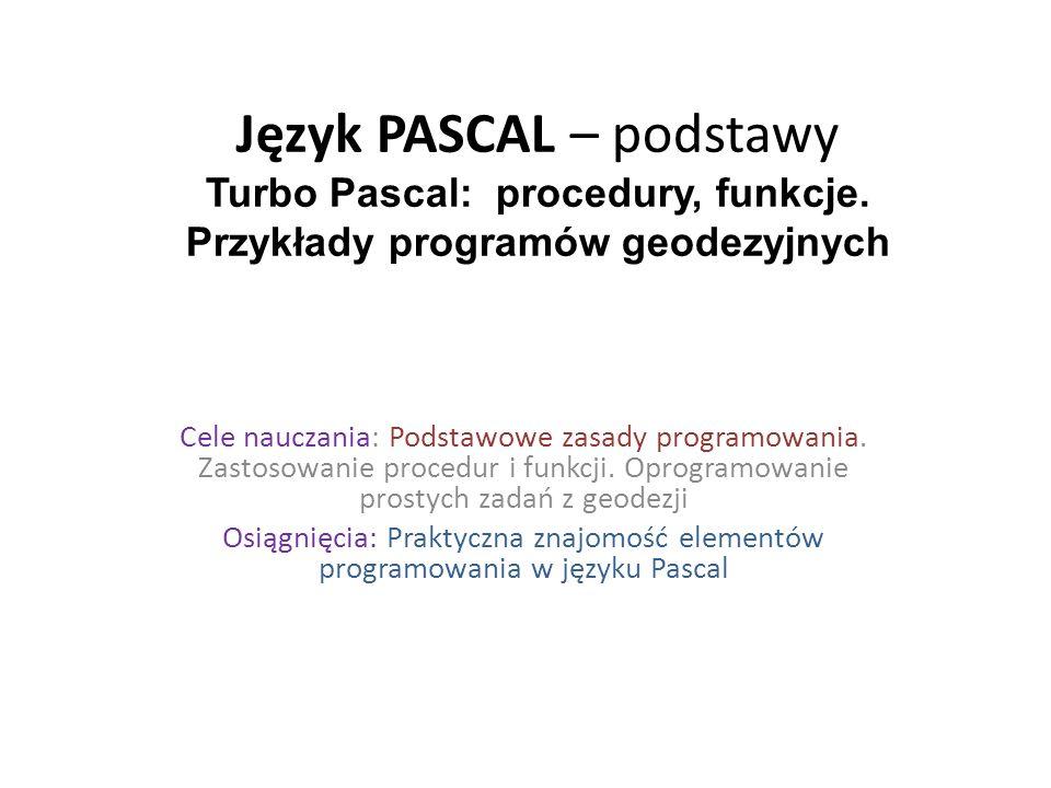 Język PASCAL – podstawy Turbo Pascal: procedury, funkcje
