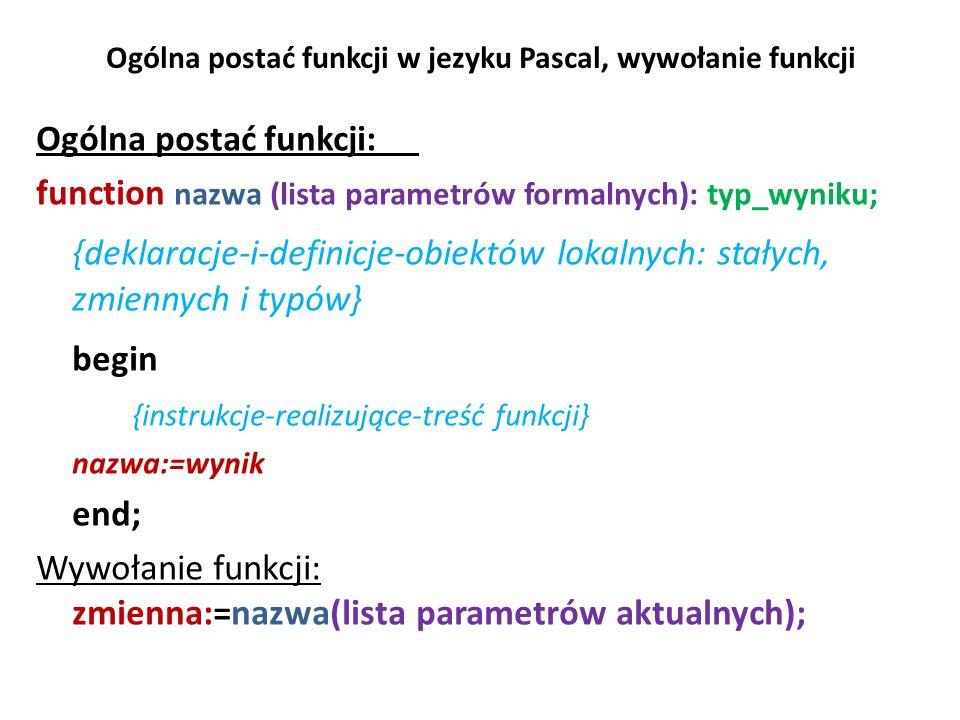 Ogólna postać funkcji w jezyku Pascal, wywołanie funkcji