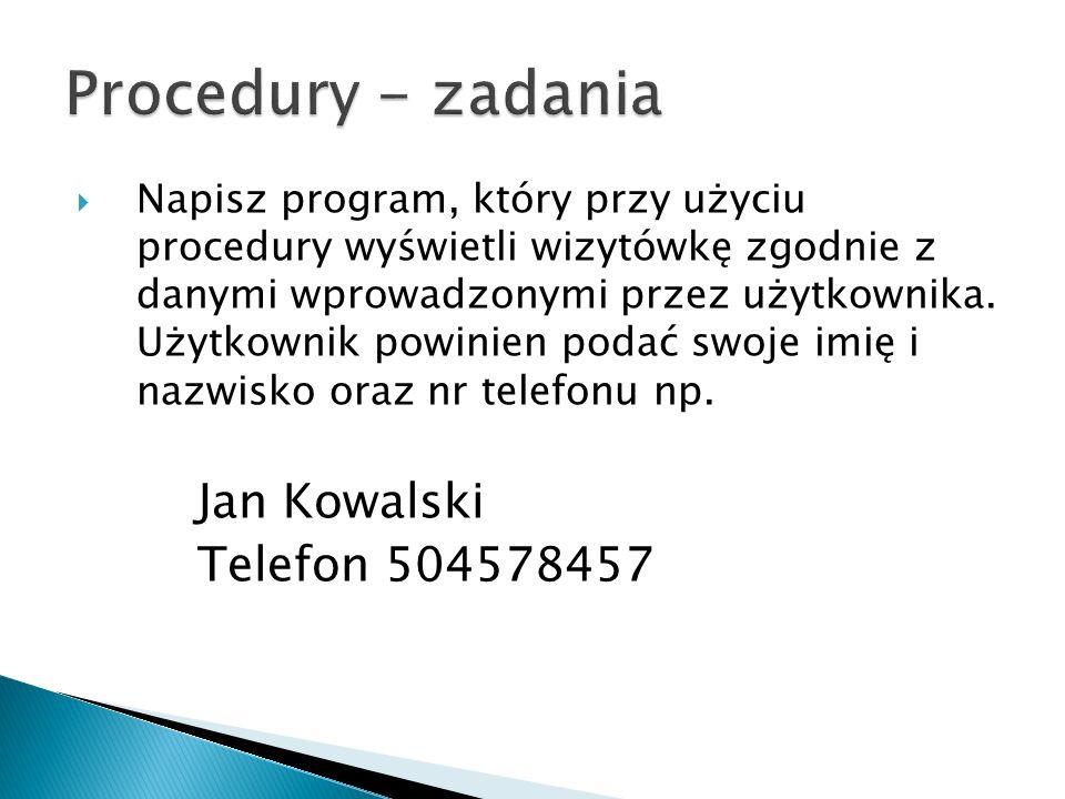 Procedury - zadania Jan Kowalski Telefon 504578457