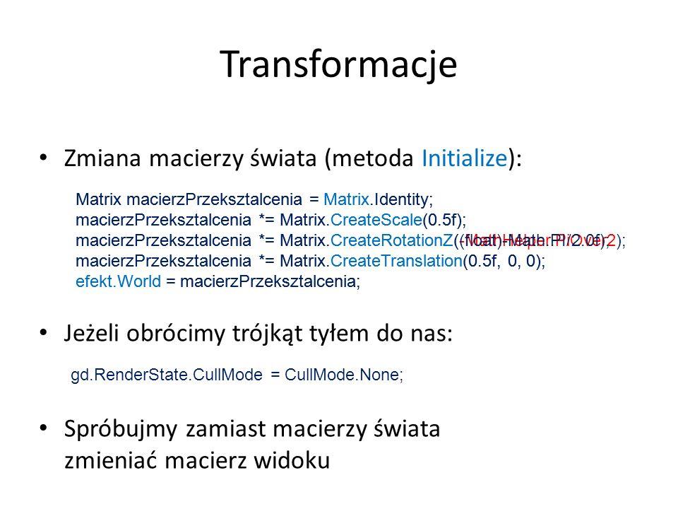 Transformacje Zmiana macierzy świata (metoda Initialize):