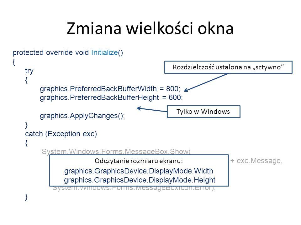 Zmiana wielkości okna protected override void Initialize() { try