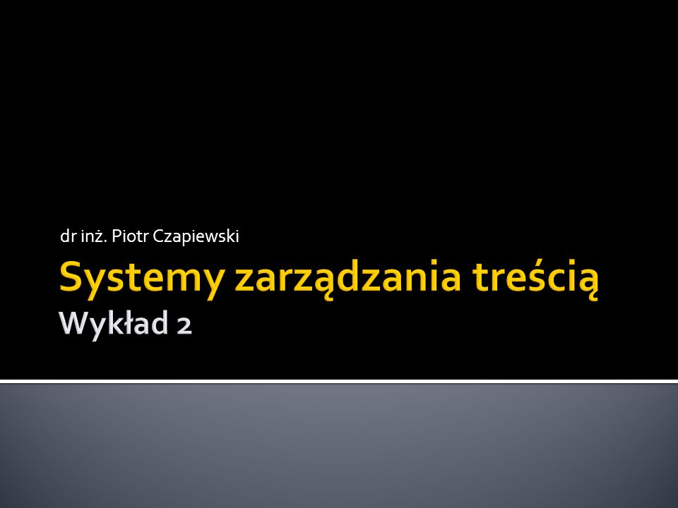 Systemy zarządzania treścią Wykład 2