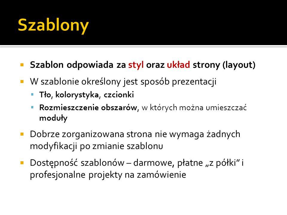 Szablony Szablon odpowiada za styl oraz układ strony (layout)