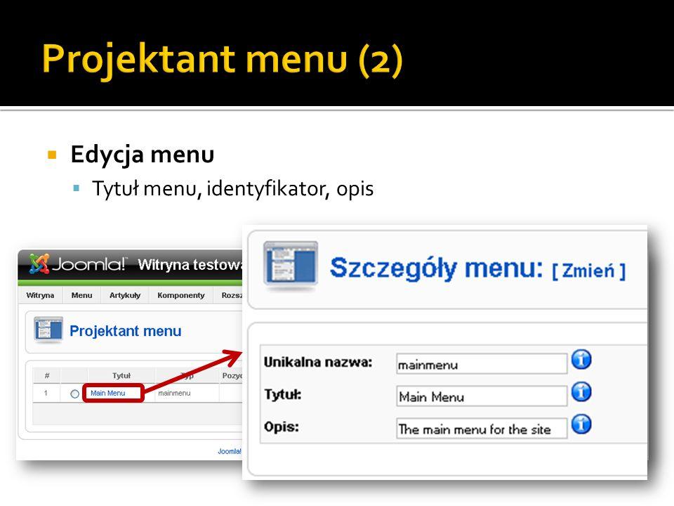 Projektant menu (2) Edycja menu Tytuł menu, identyfikator, opis