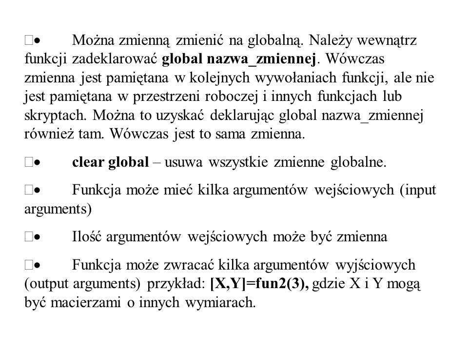 · Można zmienną zmienić na globalną