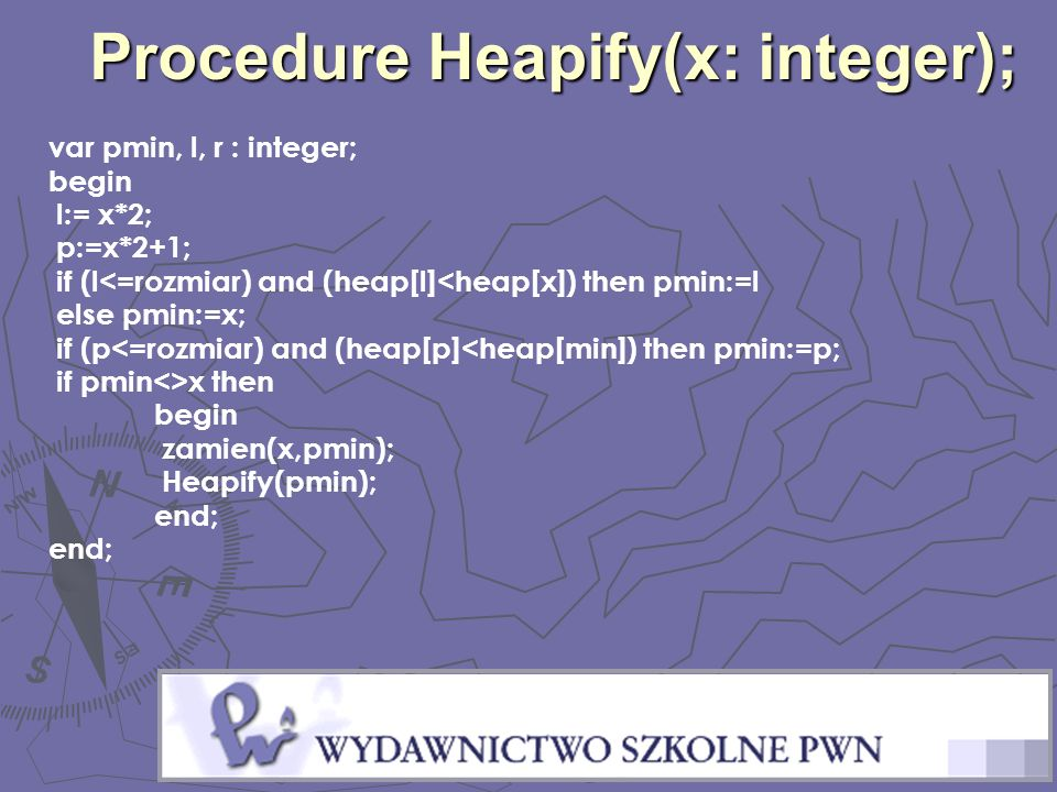 Procedure Heapify(x: integer);