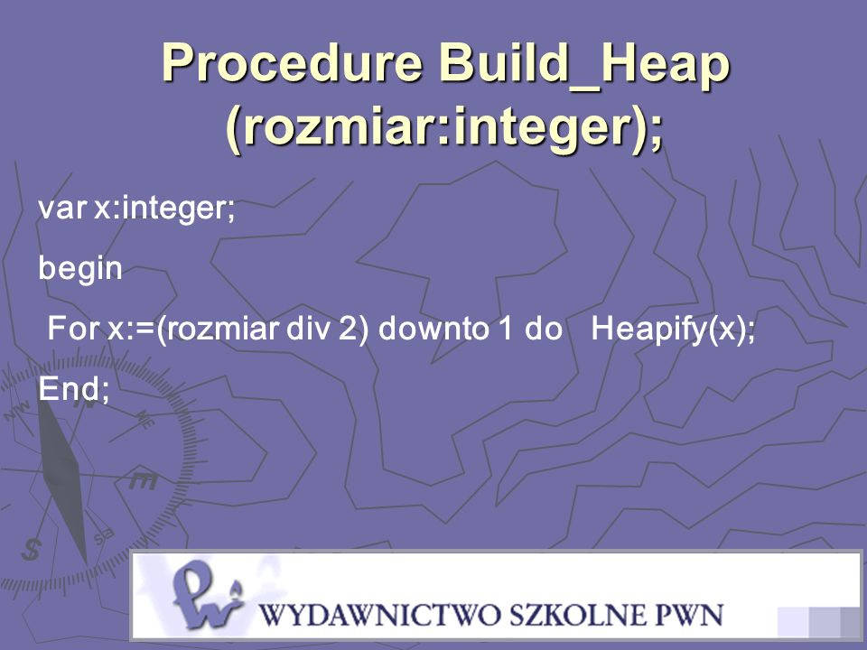 Procedure Build_Heap (rozmiar:integer);