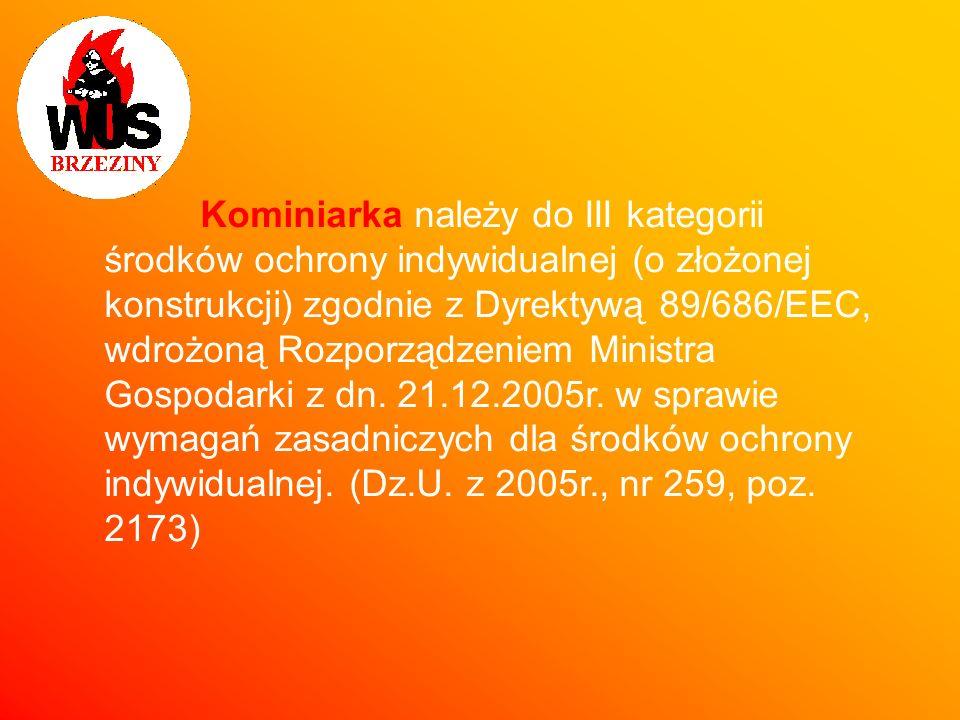 Kominiarka należy do III kategorii środków ochrony indywidualnej (o złożonej konstrukcji) zgodnie z Dyrektywą 89/686/EEC, wdrożoną Rozporządzeniem Ministra Gospodarki z dn.