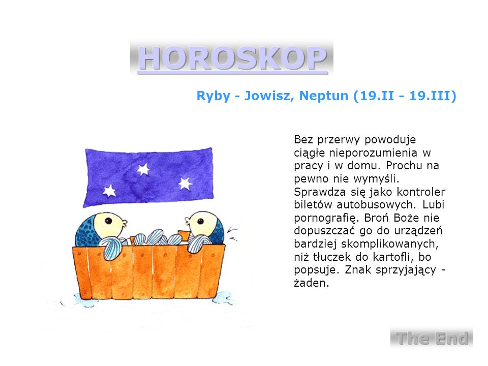 HOROSKOP The End Ryby - Jowisz, Neptun (19.II - 19.III)