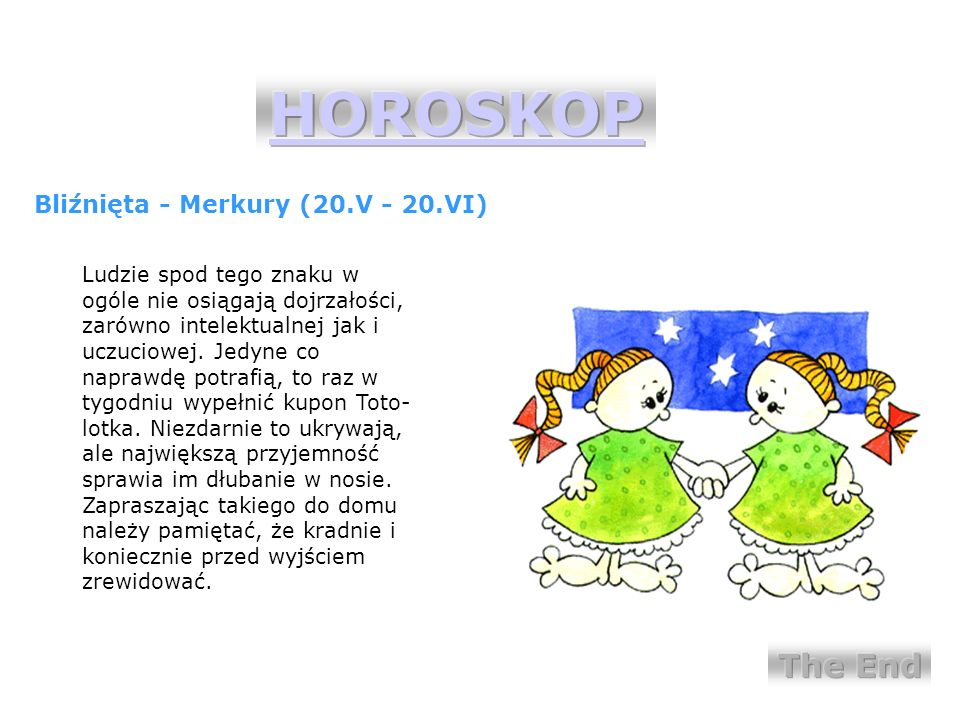 HOROSKOP The End Bliźnięta - Merkury (20.V - 20.VI)