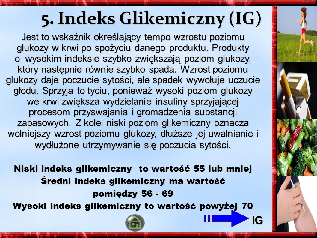 5. Indeks Glikemiczny (IG)