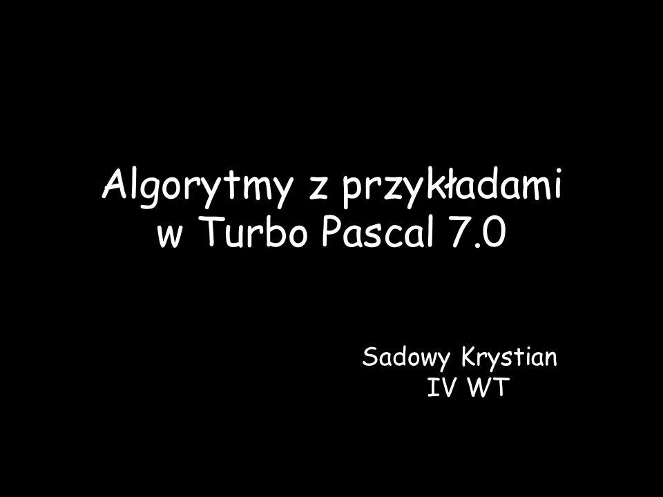 Algorytmy z przykładami w Turbo Pascal 7.0