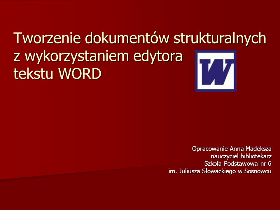 Tworzenie dokumentów strukturalnych z wykorzystaniem edytora tekstu WORD