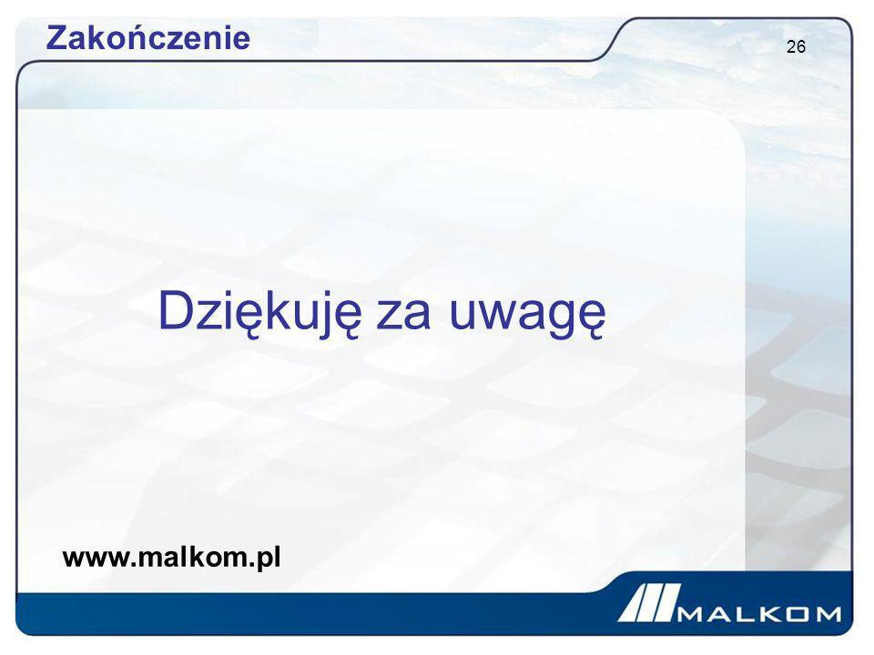 Zakończenie Dziękuję za uwagę www.malkom.pl