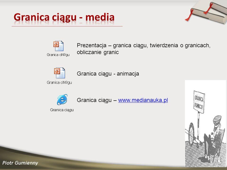 Granica ciągu - media Prezentacja – granica ciągu, twierdzenia o granicach, obliczanie granic. Granica ciągu - animacja.