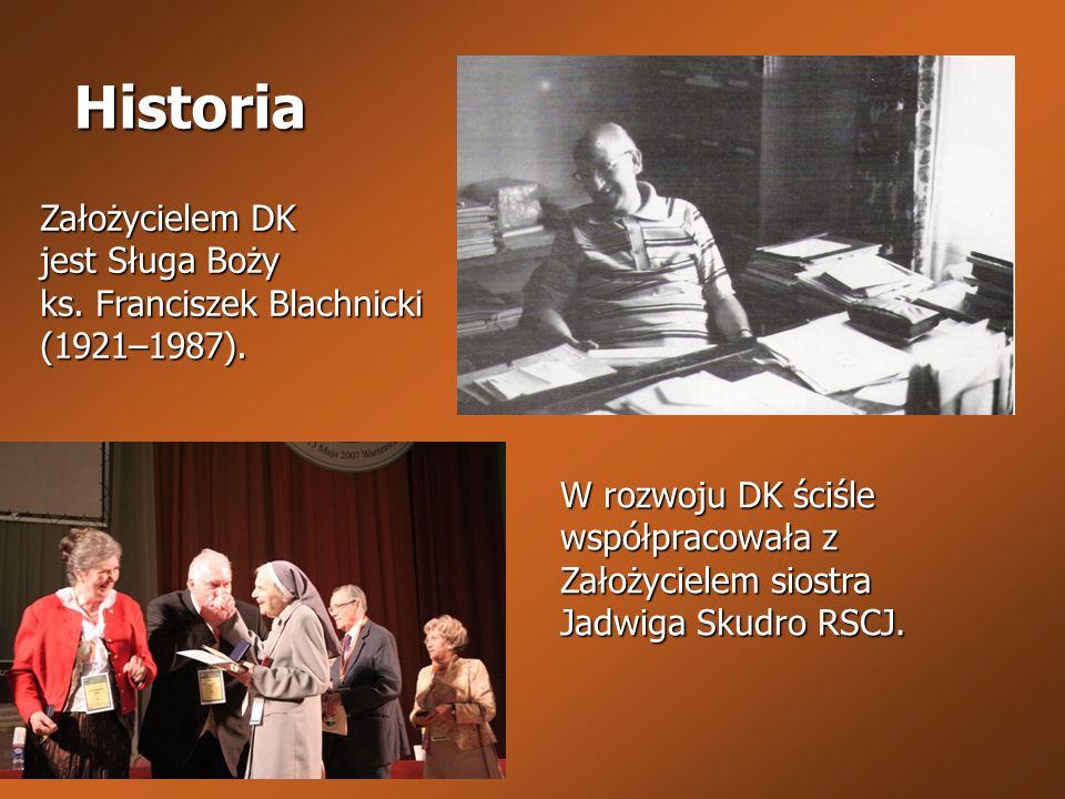 Historia Założycielem DK jest Sługa Boży
