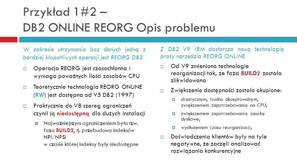 Przykład 1#2 – DB2 ONLINE REORG Opis problemu