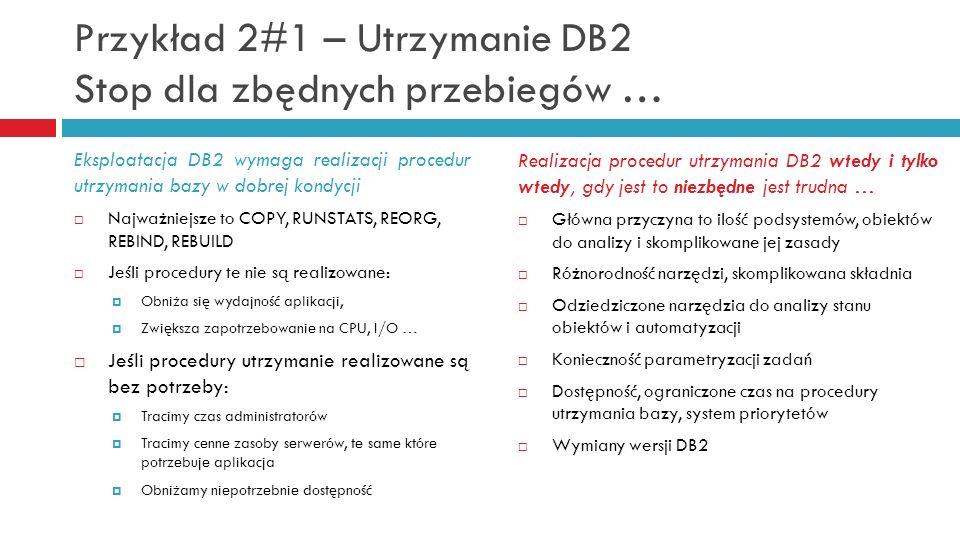 Przykład 2#1 – Utrzymanie DB2 Stop dla zbędnych przebiegów …