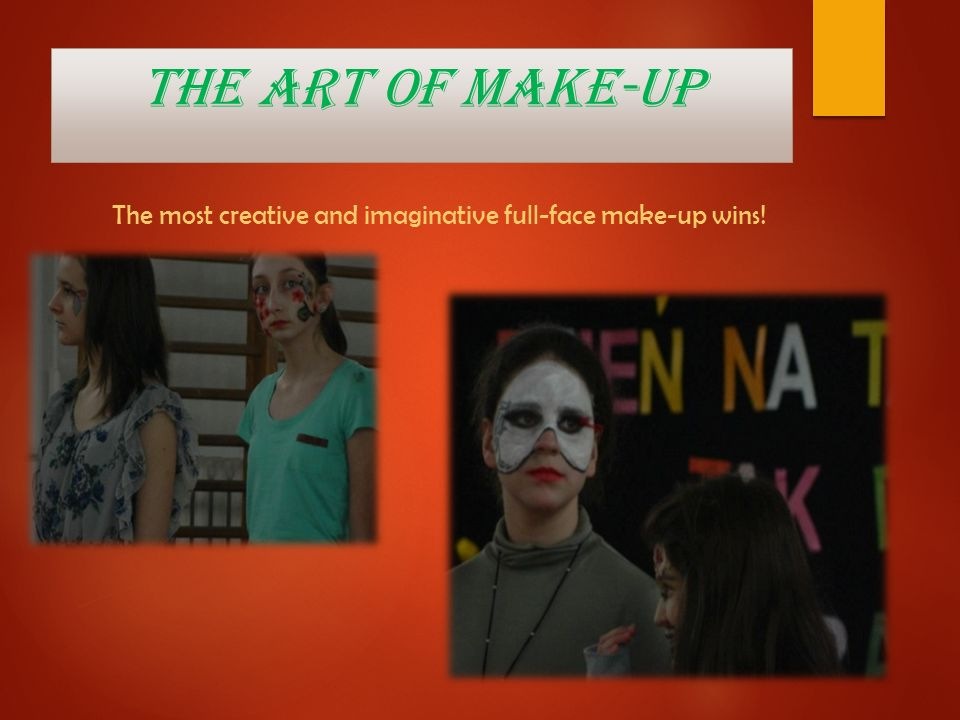 The most creative and imaginative full-face make-up wins!