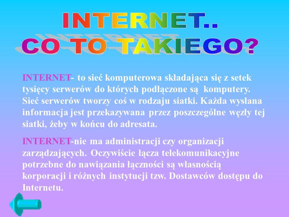 INTERNET.. CO TO TAKIEGO