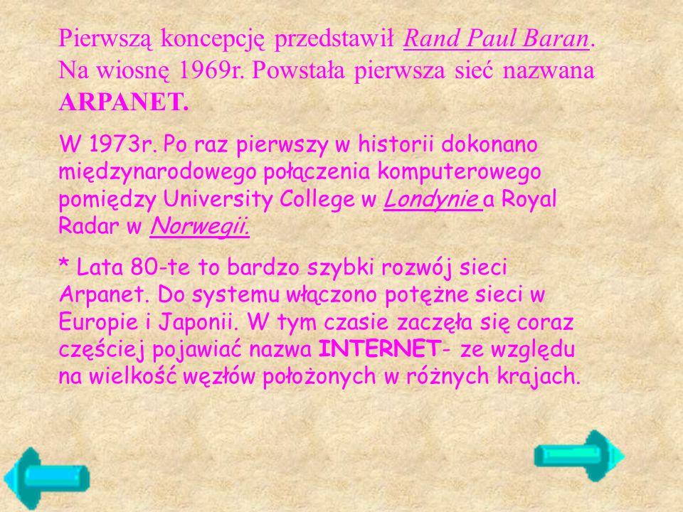 Pierwszą koncepcję przedstawił Rand Paul Baran. Na wiosnę 1969r