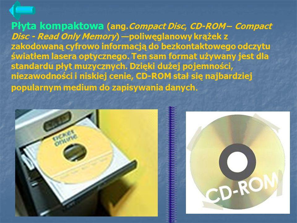 Płyta kompaktowa (ang.Compact Disc, CD-ROM – Compact Disc - Read Only Memory) —poliwęglanowy krążek z zakodowaną cyfrowo informacją do bezkontaktowego odczytu światłem lasera optycznego.