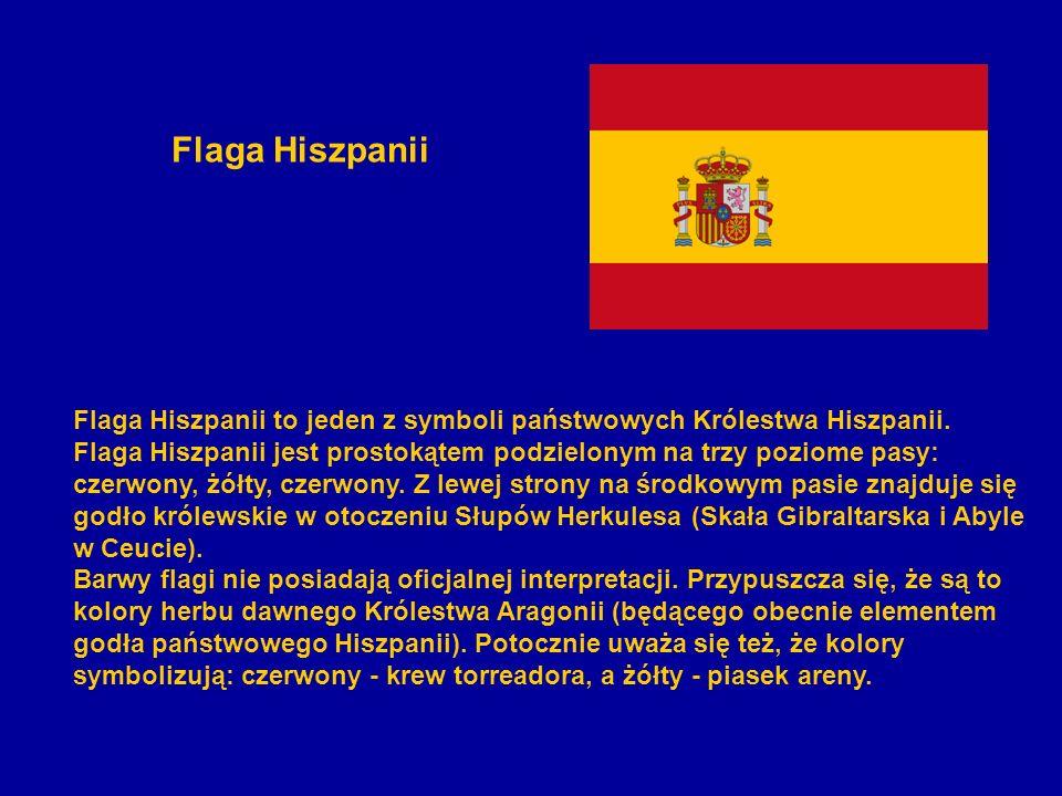 Flaga Hiszpanii Flaga Hiszpanii to jeden z symboli państwowych Królestwa Hiszpanii.