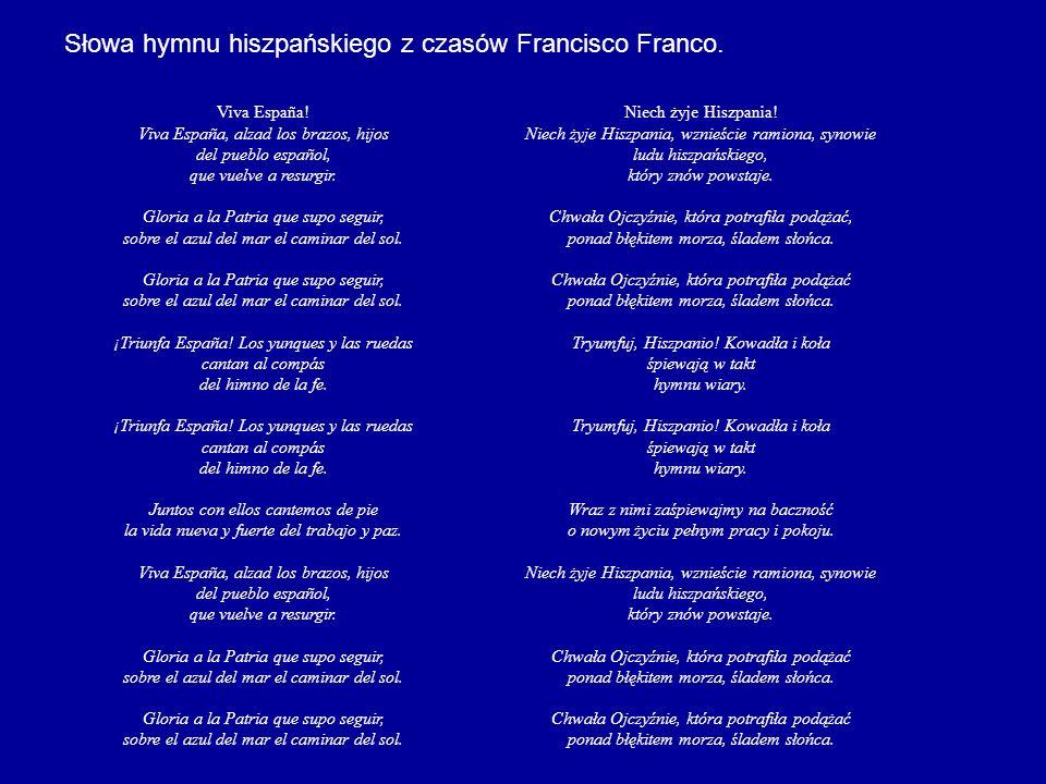 Słowa hymnu hiszpańskiego z czasów Francisco Franco.