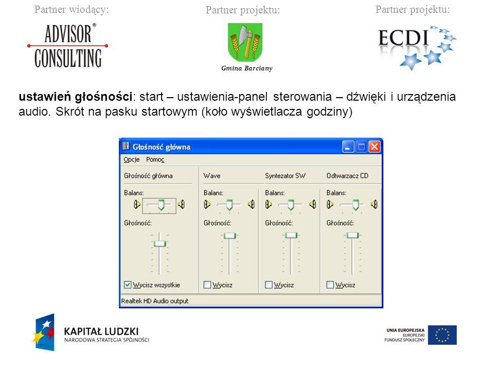 ustawień głośności: start – ustawienia-panel sterowania – dźwięki i urządzenia audio.