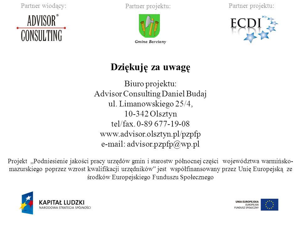 Dziękuję za uwagę Biuro projektu: Advisor Consulting Daniel Budaj ul