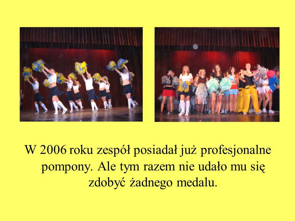 W 2006 roku zespół posiadał już profesjonalne pompony