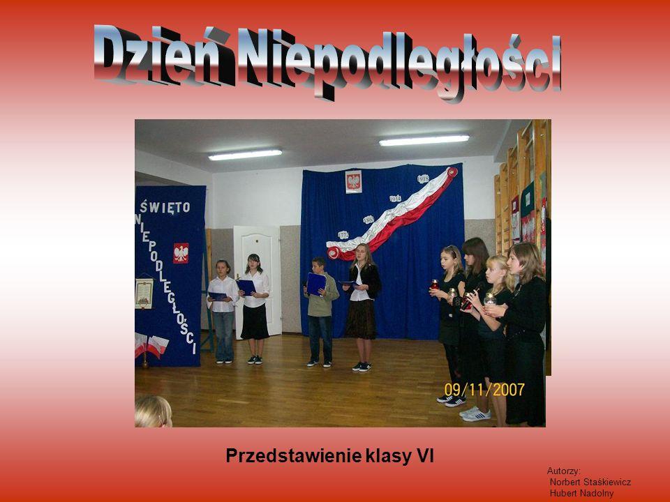 Dzień Niepodległości Przedstawienie klasy VI Autorzy: