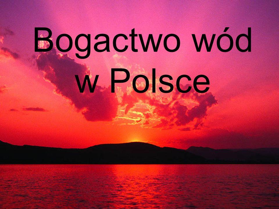 Bogactwo wód w Polsce