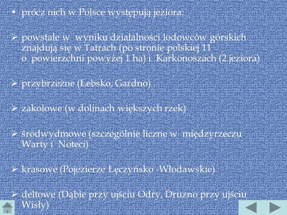 prócz nich w Polsce występują jeziora: