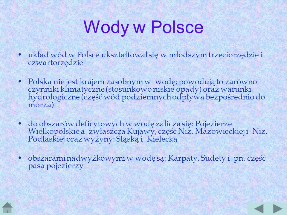 Wody w Polsce układ wód w Polsce ukształtował się w młodszym trzeciorzędzie i czwartorzędzie.