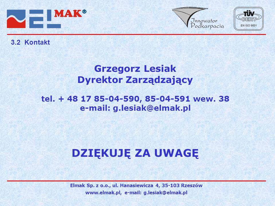 DZIĘKUJĘ ZA UWAGĘ Grzegorz Lesiak Dyrektor Zarządzający